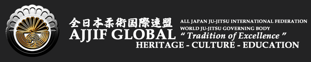 "AJJIF GLOBAL - ALL JAPAN JU-JITSU INTERNATIONAL FEDERATION​​""TRADITION OF EXCELLENCE""​​全日本柔術国際連盟 - NEWS"